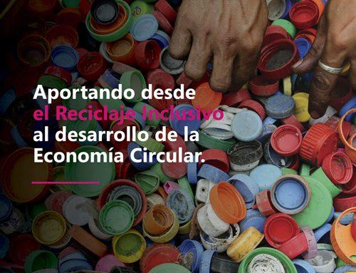 Aportando desde el Reciclaje Inclusivo al desarrollo de la Economía Circular.