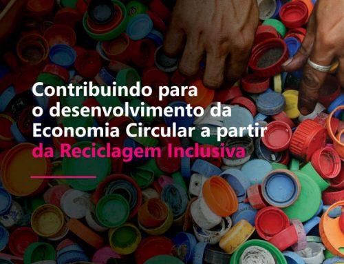 Contribuindo para o desenvolvimento da Economia Circular a partir da Reciclagem Inclusiva