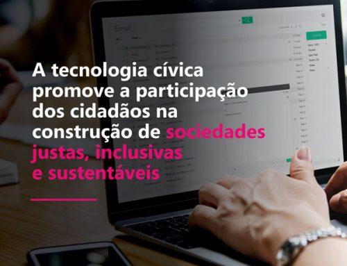 A tecnologia cívica promove a participação dos cidadãos na construção de sociedades justas, inclusivas e sustentáveis